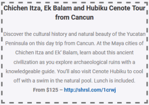 chichen itza and ek balam and hubiku cenote tour from cancun coupon